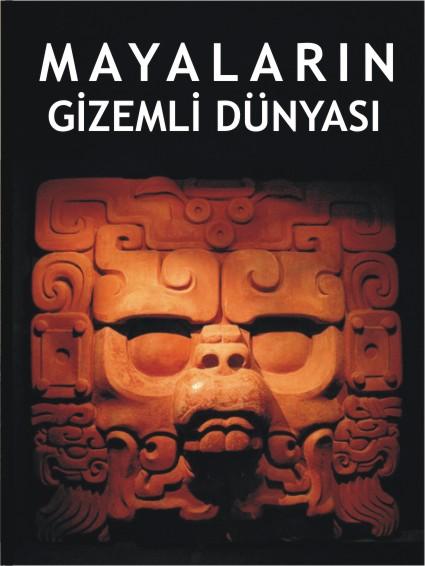 Mayaların Gizemli Dünyası - Patricia Munoz